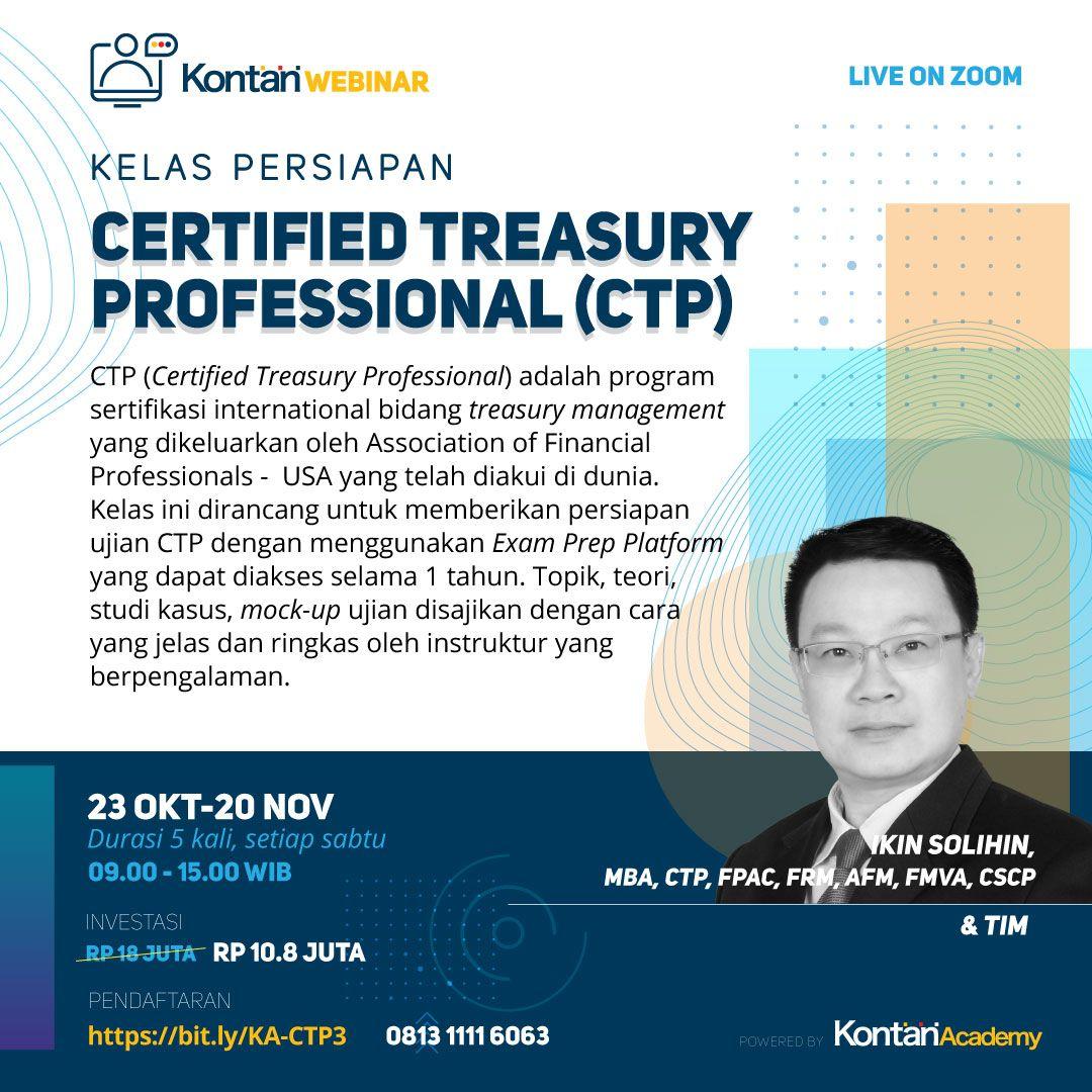 Kelas Persiapan Ujian Sertifikasi Internasional : Certified Treasury Professional (CTP) Batch 3